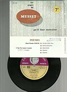 Les Pages De Musset Qu'il Faut Connaitre: J'ai Dit À Mon Coeur...- Nuit De Décembre - Nuit D'aout - Souvenir - Tristesse - disque 33 tours 1/3 (format d'un 45 tours).Label Encyclopédie sonore Hachette 190 E 858