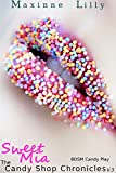 Sweet Mia: BDSM Candy Play (The Candy Shop Chronicles Book 3) (English Edition)