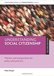 Understanding Social Citizenship: Themes and Perspectives for Policy and Practice (Understanding Welfare Series: Social Issues, Policy and Practice)