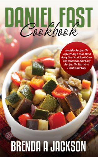 Brenda a jacksons the daniel fast cookbook healthy recipes to brenda a jacksons the daniel fast cookbook healthy recipes to supercharge pdf forumfinder Image collections