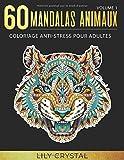 60 Mandalas Animaux (Volume 1) Coloriage Anti-Stress pour Adultes: 60 Mandalas à colorier...