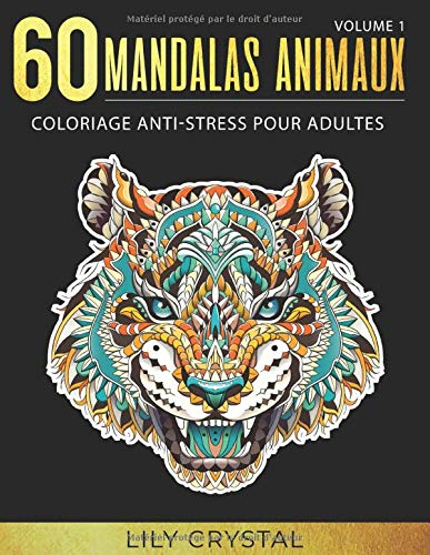 60 Mandalas Animaux (Volume 1) Coloriage Anti-Stress pour Adultes: 60 Mandalas à colorier par Lily Crystal