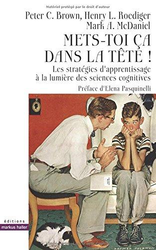 Mets-toi a dans la tte !: Les stratgies d'apprentissage  la lumire des sciences cognitives.