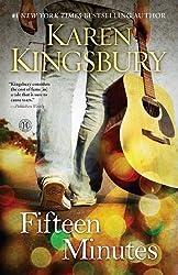 Fifteen Minutes: A Novel by Karen Kingsbury (2013-10-29)