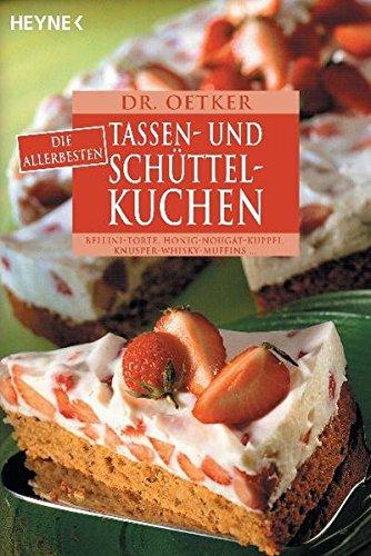 rbesten Tassen- und Schüttelkuchen. Bellini-Torte, Granatapfel-Schnitten, Knusper-Whisky-Muffins... ()