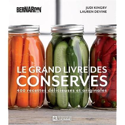 Le Grand Livre des Conserves Bernardin : 400 Recettes Delicieuses