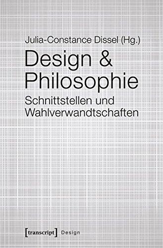 Design & Philosophie: Schnittstellen und Wahlverwandtschaften