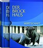Der Brockhaus Wirtschaft: Betriebs- und Volkswirtschaft, Börse, Finanzen, Versicherungen und Steuern -