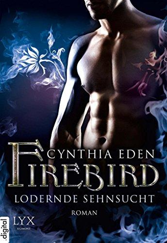 Buchseite und Rezensionen zu 'Firebird: Lodernde Sehnsucht' von Cynthia Eden