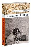 Vergnügen in der DDR -