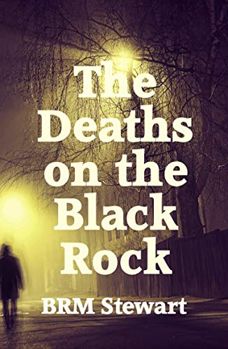 The Deaths on the Black Rock by [Stewart, BRM]