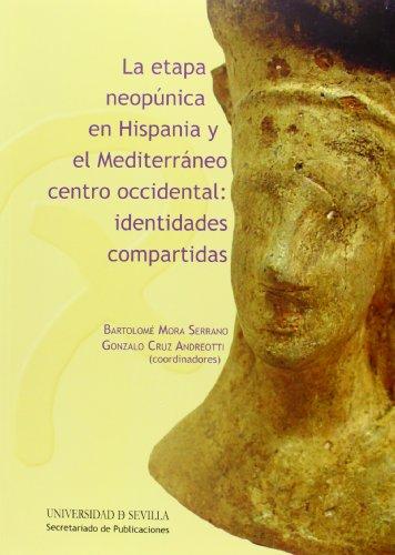 La etapa neopúnica en Hispania y el Mediterráneo centro-occidental: identidades compartidas (Historia y Geografía)