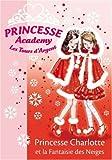 Telecharger Livres Princesse Academy Les Tours d Argent Tome 13 Princesse Charlotte et la Fantaisie des Neiges (PDF,EPUB,MOBI) gratuits en Francaise