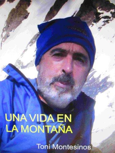 Una vida en la montaña por Toni Montesinos