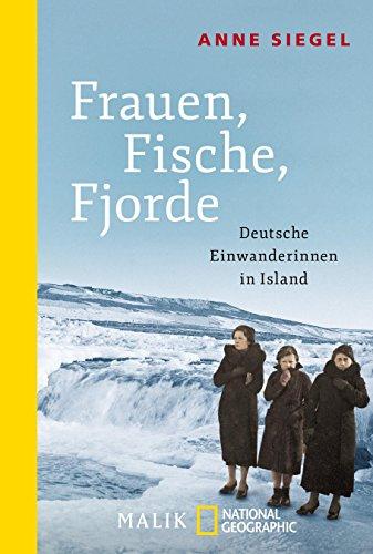 Frauen, Fische, Fjorde: Deutsche Einwanderinnen in Island: Alle Infos bei Amazon