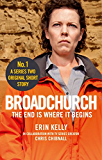Broadchurch: The End Is Where It Begins (Story 1): A Series Two Original Short Story (Broadchurch: Series Two Original Short Story)