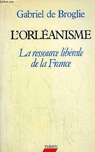 l-39-orleanisme-la-ressource-liberale-de-la-france