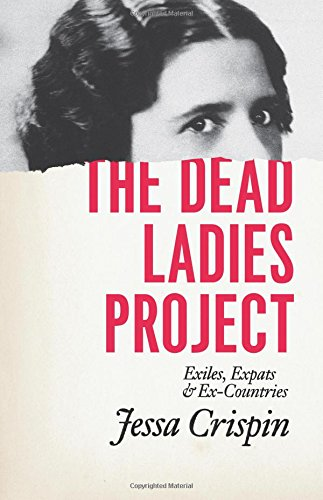 Dead Ladies Project: Exiles, Expats, and Ex-Countries