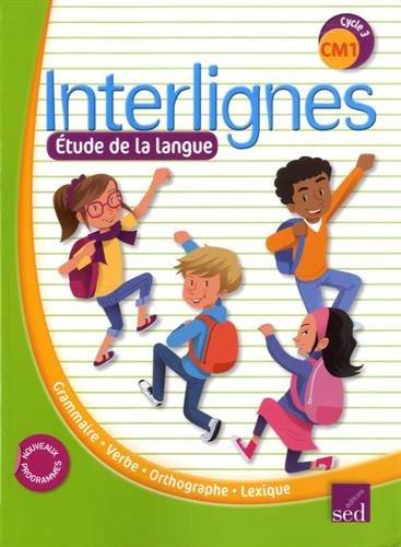 Etude de la langue CM1 Interlignes