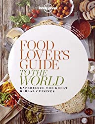 Food Lover's Guide to the World - 1ed - Anglais