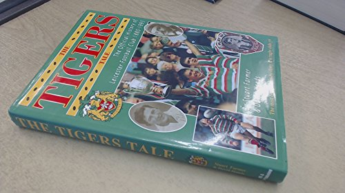 The Tigers Tale: Official History of Leicester Football Club, 1880-1993 por Stuart Farmer