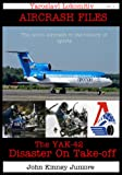 Yaroslavl Lokomotiv: Disaster on Take-off YAK 42 (Air Crash Files)