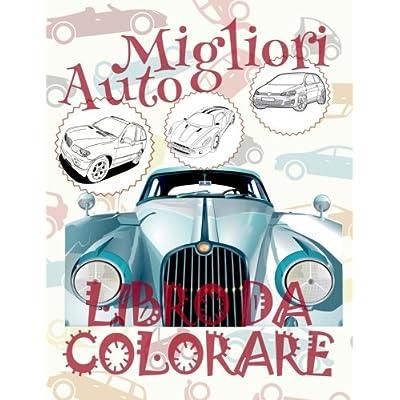 ✌ Migliori Auto ✎ Libro Da Colorare Di Natale ✎ Libro Da Colorare Bambini 4 Anni ✍ Libro Da Colorare Bambini 4 Anni: ✎ ... Di Auto ~ Automobili ✍: Volume 8