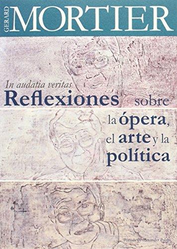 In Audatia Veritas. Reflexiones Sobre La Ópera, El Arte Y La Política (Hispaniola) por Gerard Mortier