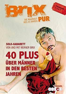 Brix Pur - 40 Plus: Über Männer in den besten Jahren