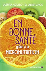 En bonne santé grâce à la micronutrition