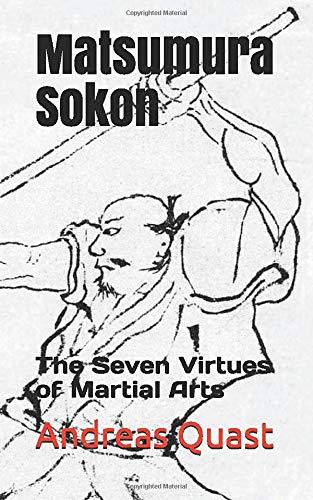 Matsumura Sokon: The Seven Virtues of Martial Arts (Ryukyu Bugei, Band 2)