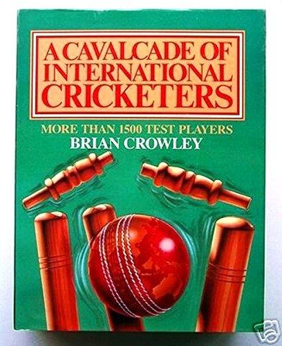 The Cavalcade of International Cricketers por Brian Crowley
