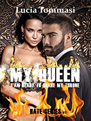 My Queen - I am ready to share my throne #2 Hate Series