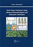Seed Potato Production Using Advanced Biotechnological and Hydroponic Techniques (Schriftenreihe Agrarwissenschaft)
