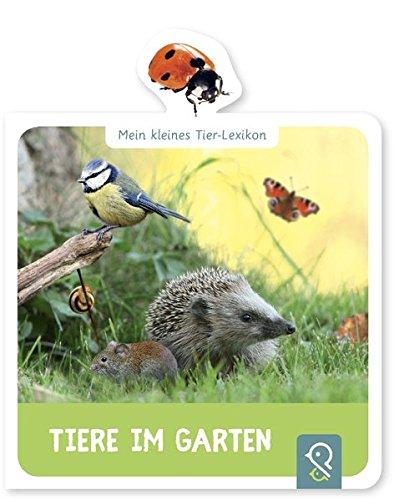 Tiere im Garten: Mein kleines Tier-Lexikon