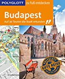 POLYGLOTT Reiseführer Budapest zu Fuß entdecken: Auf 30 Touren die Stadt erkunden (POLYGLOTT zu Fuß entdecken)