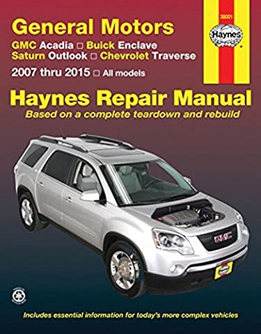 GMC Acadia, Buick Enclave, Saturn Outlook, Chevrolet Traverse: 2007 thru