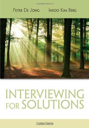 Interviewing for Solutions (Psy 642 Introduction to Psychotherapy Practice) 4th (fourth) Edition by De Jong, Peter, Kim Berg, Insoo [2012]
