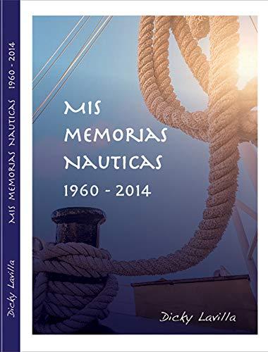 MIS MEMORIAS NAUTICAS 1960 - 2014 (Dicky nº 1) eBook: Lavilla ...