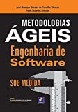 Metodologias Ágeis. Engenharia de Software Sob Medida
