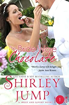 The Bride Wore Chocolate: Sweet and Savory Romances, Book 1 (Contemporary Romance) (English Edition) von [Jump, Shirley]