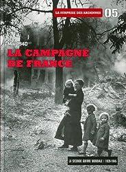 La Campagne de France : Mai 1940 - Tome 5. Accompagne d'un DVD. la Surprise des Ardennes