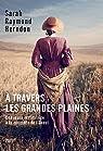 À travers les Grandes Plaines par Raymond Herndon