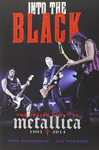 Into the Black: The Inside Story of Metallica (1991-2014) by Brannigan, Paul, Winwood, Ian (2014) Hardcover