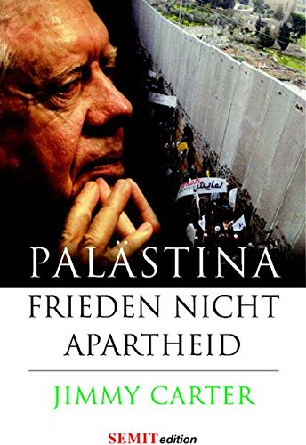 Palästina - Frieden, nicht Apartheid (SEMITedition) (Jimmy Carter Apartheid)