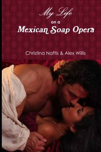 my-life-on-a-mexican-soap-opera