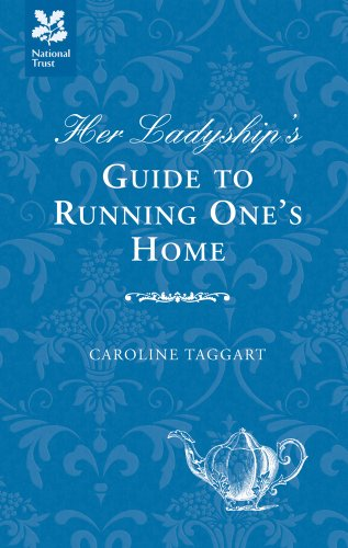Her Ladyship's Guide to Running One's Home (National Trust History & Heritage)