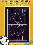 Entraîneur de football - Les systèmes de jeu Questions/ Réponses