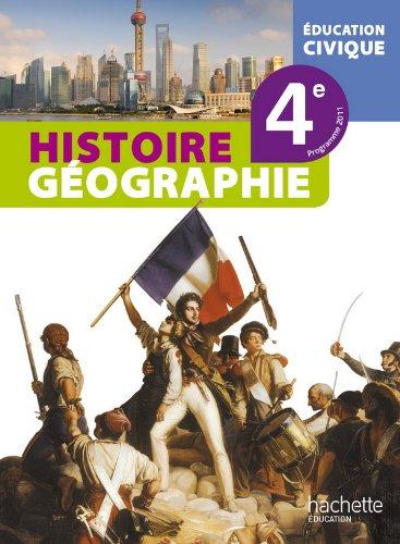 Histoire-Gographie-Education civique 4e - Livre lve - Edition 2011