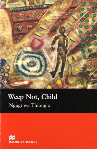 MR (U) Weep Not Child: Upper (Macmillan Readers 2005)